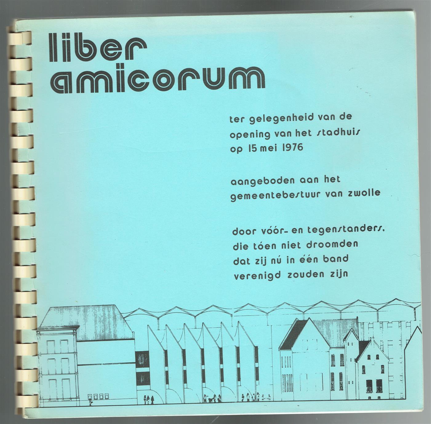 Liber amicorum : ter gelegenheid van de opening van het stadhuis op 15 mei 1976 : aangeboden aan het gemeentebestuur van Zwolle