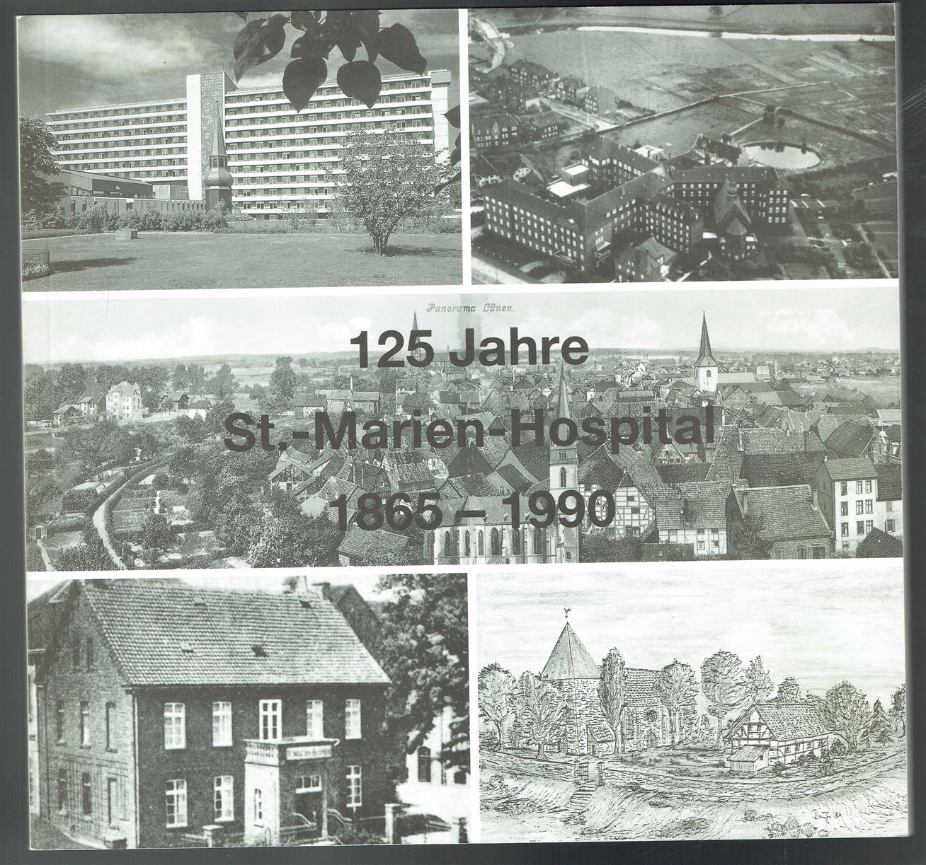 125 Jahre St.-Marien-Hospital Lünen 1865-1990