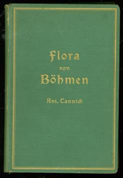 Bestimmungsbuch der Flora von Böhmen : mit 2 Tabellen in Anhange zum Bestimmen der wildwachsenden Bäume und wichtigsten Sträucher nach den Blättern und nach den Winterknospen , Flora von Böhmen