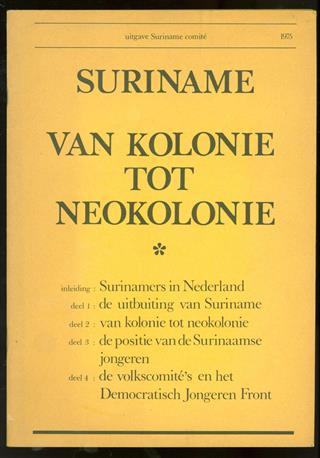 Suriname : van kolonie tot neokolonie; [artikelen]