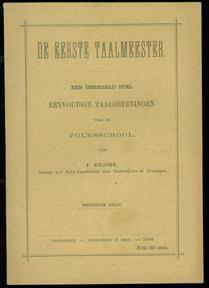 De eerste taalmeester : een geregeld stel eenvoudige taaloefeningen voor de volksschool , De eerste taalmeester