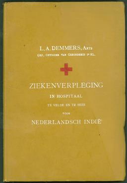 Handleiding der ziekenverpleging in hospitaal, te velde en te huis voor Nederlandsch Indië.