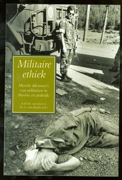 Militaire ethiek : morele dilemma's van militairen in theorie en praktijk