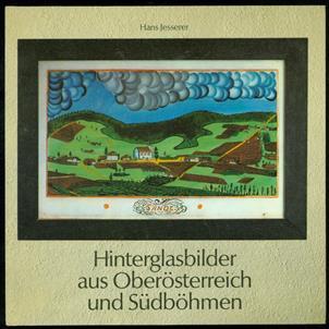 Hinterglasbilder aus Oberösterreich und Südböhmen