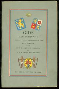 Gids van Suriname : uitgeg. ter gelegenheid van het bezoek van H.M. Koningin Juliana en Z.K.H. prins Bernhard, october-november 1955