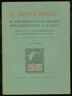 "De ""Hortus medicus"" of Stads-kruidtuin van het collegium medico-pharmaceuticum te Haarlem"