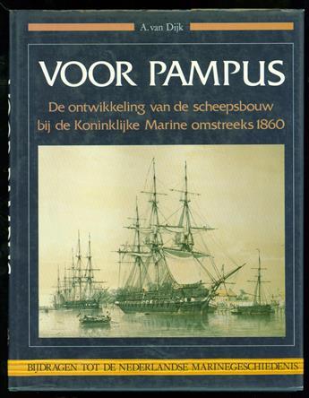 Voor Pampus : de ontwikkeling van de scheepsbouw bij de Koninklijke Marine omstreeks 1860