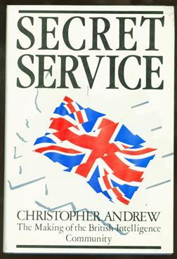 Secret service : the making of the British intelligence community