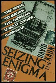 Seizing the enigma : the race to break the German U-boat codes, 1939-1943