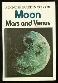 Moon, Mars and Venus : a concise guide in colour