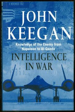 Intelligence in war : knowledge of the enemy from Napoleon to Al-Qaeda ( gebonden uitg. )
