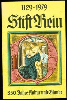 Stift Rein : 1129-1979 ; 850 Jahre Kultur und Glaube, Festschrift zum Jubiläum ; (Ausstellung Stift Rein, 1979)