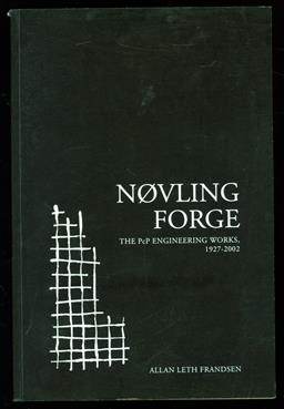 Nøvling Forge : The PcP Engineering Works, 1927-2002