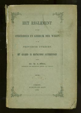 Het reglement op het onderhoud en gebruik der wegen in de provincie Utrecht