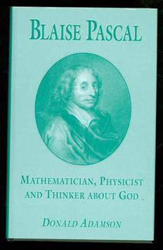 Blaise Pascal : mathematician, physicist, and thinker about God
