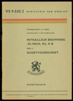 mitrailleur Browning : 50 inch, M 2, HB, deel 2 schietvoorschrift.,  Voorschrift nr 9-535/2 :