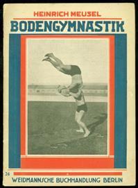 """Bodengymnastik ein Beitrag zur naturgemässen Turnweise ( Aus der Reihe """"Taschenbuch der Leibesübungen"""", Heft 24. Mit 26 s/w Fotos. )"""