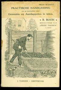 """Iedereen tuinier in oorlogstijd Overplakt met """" practische handleiding om op eenvoudige wijze groenten en aardappelen te telen."""