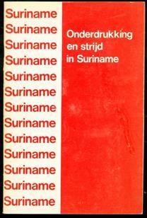 (BROCHURE) Onderdrukking en strijd in Suriname : beknopte geschiedenis