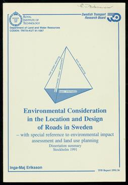 Environmental consideration in the location and design of roads in Sweden : with special reference to environmental impact assessment and land use planning