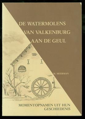De watermolens in Valkenburg aan de Geul