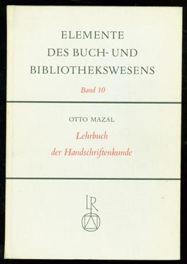 Lehrbuch der Handschriftenkunde ( Elemente des Buch und Bibliothekwesens band 10 )