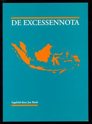 De excessennota : nota betreffende het archiefonderzoek naar de gegevens omtrent excessen in Indonesië begaan door Nederlandse militairen in de periode 1945-1950