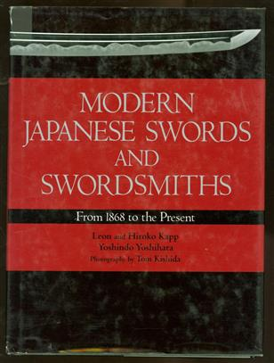 Modern Japanese swords and swordsmiths : from 1868 to the present , Modern Japanese swords and swordsmiths = 現代刀の旗手たち : from 1868 to the present , 現代刀の旗手たち