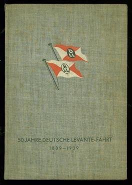 50 Jahre deutsche Levante-Fahrt, 1889-1939
