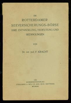 Die Rotterdamer Seeversicherungs-Börse, ihre Entwicklung, Bedeutung und Bedingungen