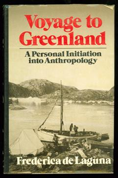 Voyage to Greenland : a personal initiation into anthropology