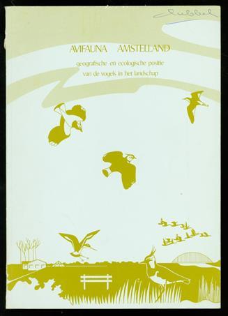 Avifauna Amstelland : geografische en ecologische positie van de vogels in het landschap
