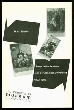 Pieter Jelles Troelstra aan de Groningse Universiteit 1882-1888