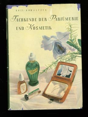 Fachkunde der Parfümerie und Kosmetik