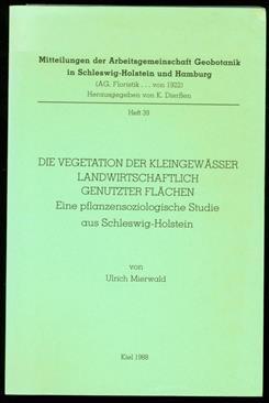 Die Vegetation der Kleingewässer landwirtschaftlich genutzter Flächen : eine pflanzensoziologische Studie aus Schleswig-Holstein HEFT 39