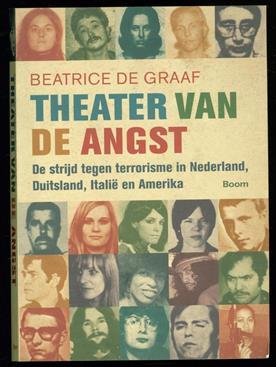 Theater van de angst : de strijd tegen terrorisme in Nederland, Duitsland, Italie en Amerika