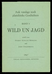Auk vandage noch plattdütske Geschichten 3 Wild un Jagd