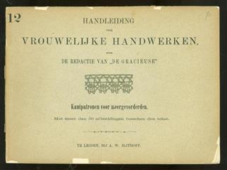 Handleiding voor vrouwelijke handwerken : de verschillende soorten van handwerken voor school en huis. [12]: Kantpatronen voor meergevorderden