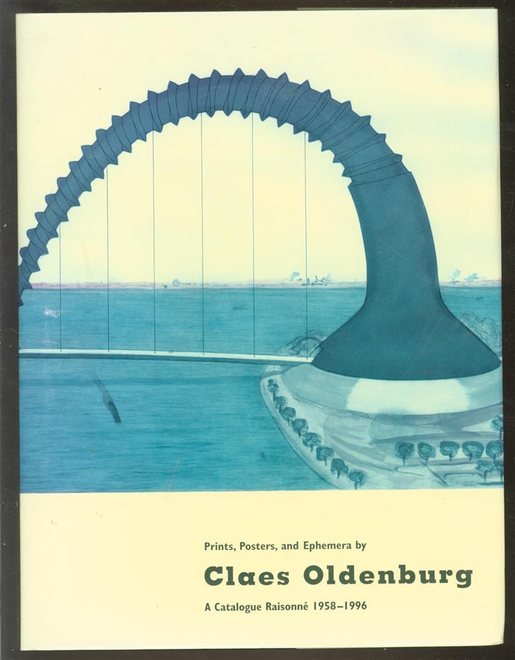 Printed stuff : prints, posters, and ephemera by Claes Oldenburg : a catalogue raisonné 1958-1996 , Prints, posters, and ephemera by Claes Oldenburg