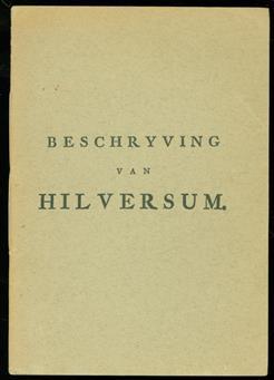 Beschryving van Hilversum. ( heruitgave 1966 )