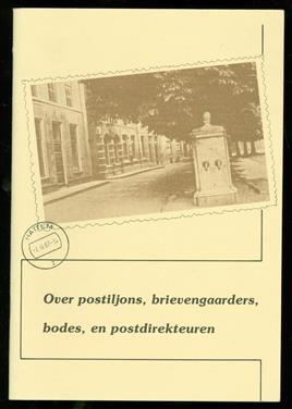 Over postiljons, brievengaarders, bodes en postdirekteuren. Een onderzoek naar de geschiedenis van het postvervoer in en ( zeer ruim ) om Hattem