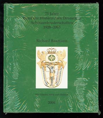 75 Jahre Bund der Historischen Deutschen Schützenbruderschaften 1928-2003
