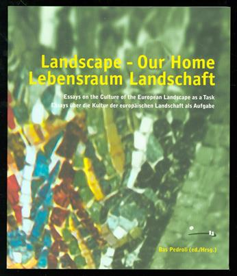 Landscape, our home = Lebensraum Landschaft