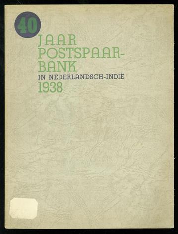 40 jaar Postspaarbank in Nederlandsch-Indië