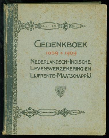 Gedenkboek 1859-1909. Nederlandsch-Indische levensverzekering- en lijfrente-maatschappij