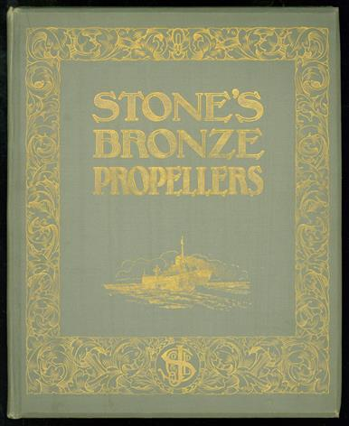 ( Trade cataloguer ) Stone's bronze proppellers. For all classes of marine engines. A book specially written for shipowner, shipbuilder and marine engineer