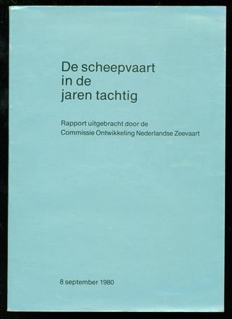 De scheepvaart in de jaren tachtig. Raport uitgebracht door de Commissie Ontwikkeling Nederlandse Zeevaart