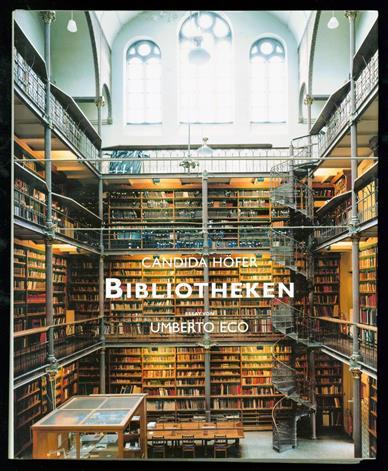 Bibliotheken - Mit einem Essay von Umberto Eco