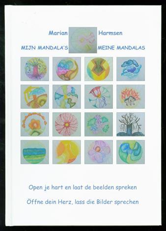 Mijn mandala's : open je hart en laat de beelden spreken = Meine Mandalas : �ffne dein Herz, lass die Bilder sprechen