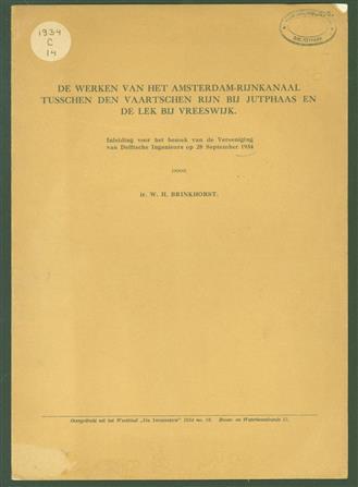 De werken van het Amsterdam Rijnkanaal tusschen den Vaartschen Rijn bij Jutphaas en de Lek bij Vreeswijk.